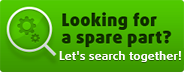 Looking for a spare part? Let's search together!